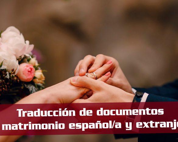 traduccion-de-documentos-para-matrimonio-entre-espanol-extranjero-garnata-traducciones